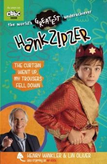 Hank Zipzer: The Curtain Went Up, My Trousers Fell Down, Paperback