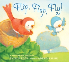 Flip, Flap, Fly!: A Book for Babies Everywhere, Board book Book