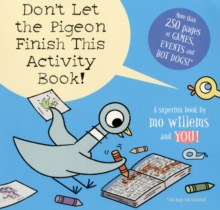 Don't Let the Pigeon Finish This Activity Book!, Paperback