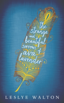 The Strange and Beautiful Sorrows of Ava Lavender, Hardback