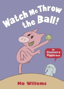 Watch Me Throw the Ball!, Paperback Book