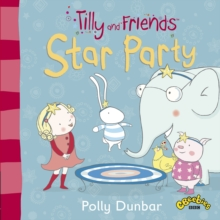 Tilly and Friends : Star Party, Paperback