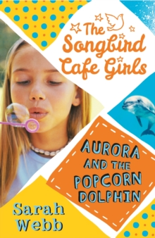 Aurora and the Popcorn Dolphin, Paperback Book