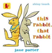 This Rabbit, That Rabbit, Board book Book