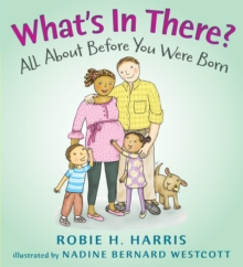 What's in There? : All About Before You Were Born, Hardback Book