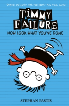 Timmy Failure : Now Look What You've Done, Hardback