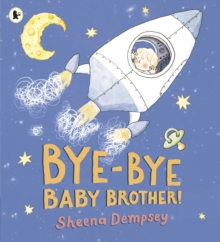 Bye-Bye Baby Brother!, Paperback Book