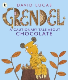 Grendel: A Cautionary Tale About Chocolate, Paperback