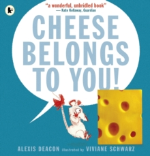 Cheese Belongs to You!, Paperback