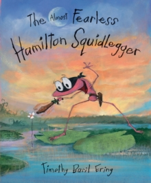 The Almost Fearless Hamilton Squidlegger, Hardback Book