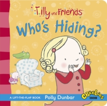 Tilly and Friends: Who's Hiding?, Board book Book