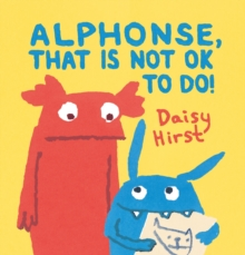 Alphonse, That is Not Ok to Do!, Hardback