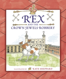 Rex and the Crown Jewels Robbery, Hardback Book