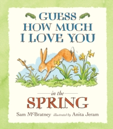 Guess How Much I Love You in the Spring, Paperback