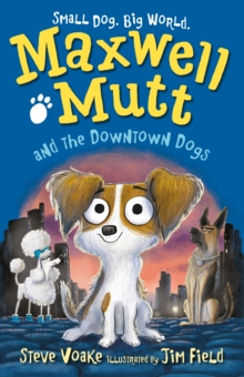 Maxwell Mutt and the Downtown Dogs, Paperback