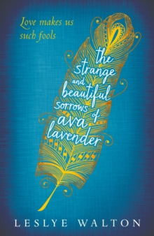 The Strange and Beautiful Sorrows of Ava Lavender, Paperback