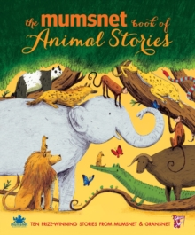 The Mumsnet Book of Animal Stories, Hardback