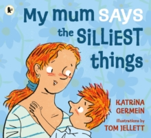 My Mum Says the Silliest Things, Paperback Book