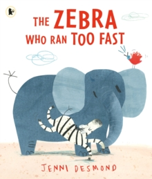 The Zebra Who Ran Too Fast, Paperback