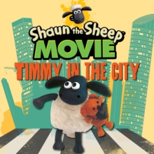Shaun the Sheep Movie - Timmy in the City, Board book