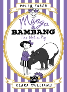 Mango & Bambang: The Not-a-Pig : Book One, Hardback Book