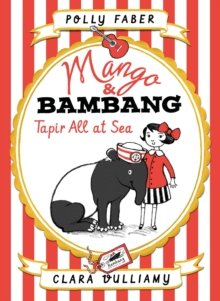 Mango & Bambang : Tapir All at Sea Book 2, Hardback Book