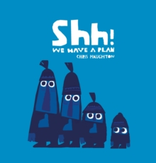 Shh! We Have a Plan, Board book