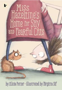 Miss Hazeltine's Home for Shy and Fearful Cats, Paperback