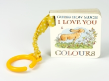 Guess How Much I Love You : Colours, Board book