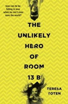 The Unlikely Hero of Room 13b, Paperback