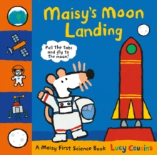 Maisy's Moon Landing : A Maisy First Science Book, Hardback Book