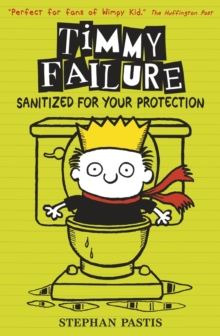 Timmy Failure: Sanitized for Your Protection, Paperback