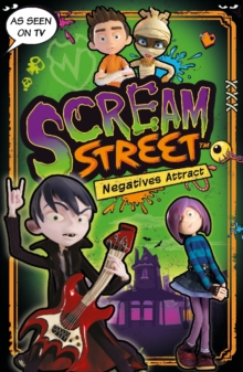 Scream Street : Negatives Attract, Paperback Book