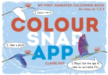 Colour, Snap, App!: My First Animated Colouring Book, Paperback Book