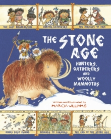 The Stone Age : Hunters, Gatherers and Woolly Mammoths, Hardback