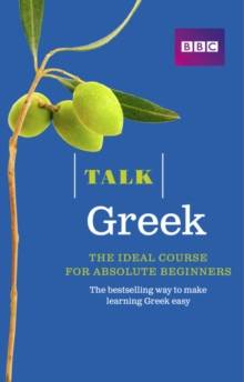 Talk Greek : The Ideal Greek Course for Absolute Beginners, Mixed media product