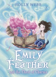 Emily Feather and the Chest of Charms, Paperback