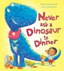 Never Ask a Dinosaur to Dinner, Paperback