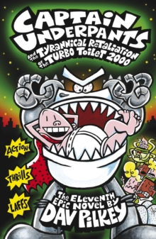 Captain Underpants and the Tyrannical Retaliation of the Turbo Toilet 2000, Paperback