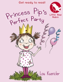 Princess Pip's Perfect Party, Paperback