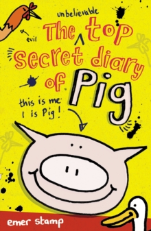 The Unbelievable Top Secret Diary of Pig, Paperback