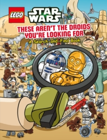 Lego Star Wars: These Aren't the Droids You're Looking for - a Search-and-Find Book, Paperback