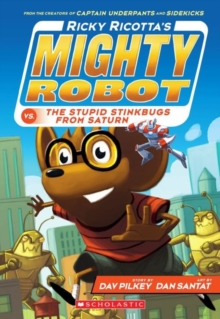 Ricky Ricotta's Mighty Robot vs the Stupid Stinkbugs from Saturn, Paperback Book