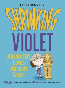 Shrinking Violet Absolutely Loves Ancient Egypt, Paperback