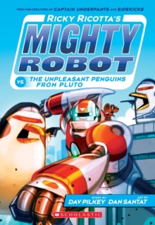 Ricky Ricotta's Mighty Robot vs. The Un-Pleasant Penguins from Pluto, Paperback