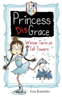 Princess Disgrace: Winterterm at Tall Towers, Paperback