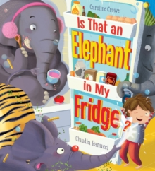 Is That an Elephant in My Fridge?, Paperback