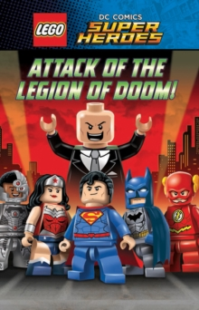 LEGO(R) DC Superheroes: Attack of the Legion of Doom!, Paperback