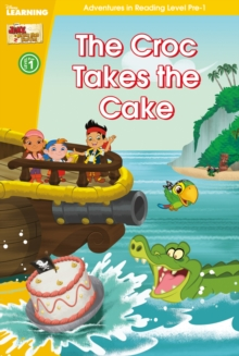 The Jake and the Never Land Pirates: The Croc Takes the Cake : Level pre-1, Hardback Book