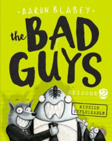 The Bad Guys Episode 2: Mission Unpluckable, Paperback